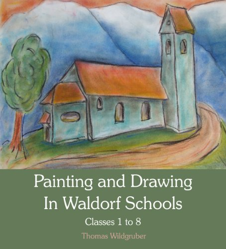 9780863158780: Painting and Drawing in Waldorf Schools: Classes 1 to 8
