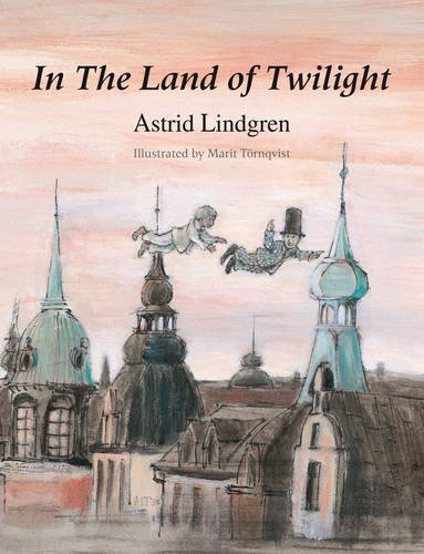 In the Land of Twilight: Lindgren, Astrid