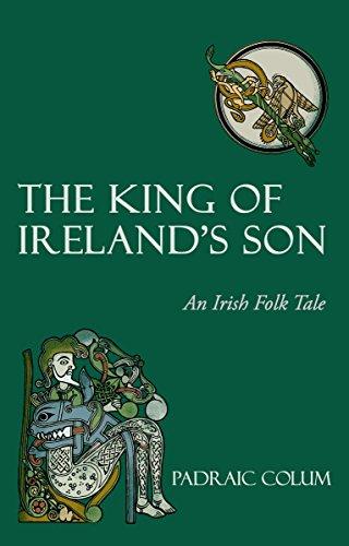 9780863158964: The King of Ireland's Son: An Irish Folk Tale