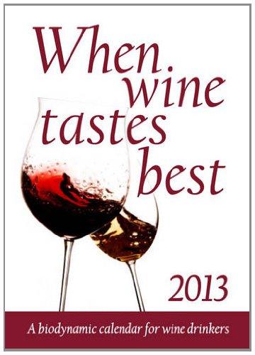 9780863159169: When Wine Tastes Best: A Biodynamic Calendar for Wine Drinkers