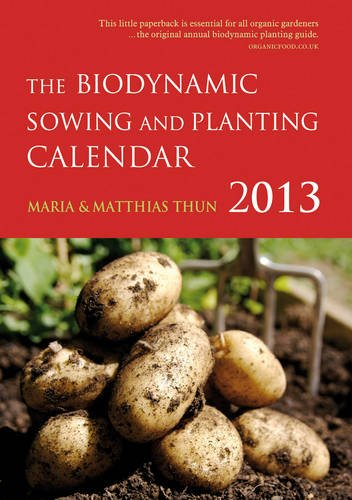 9780863159176: The Biodynamic Sowing and Planting Calendar 2013