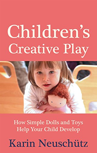 9780863159640: Children's Creative Play: How Simple Dolls and Toys Help Your Child Develop
