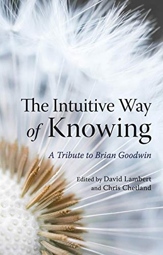 9780863159657: The Intuitive Way of Knowing: A Tribute to Brian Goodwin