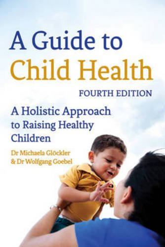 9780863159671: A Guide to Child Health: A Holistic Approach to Raising Children