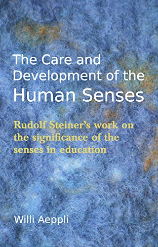 9780863159879: The Care and Development of the Human Senses: Rudolf Steiner's work on the significance of the senses in education