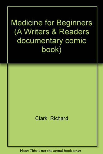 9780863160066: Medicine for Beginners (A Writers & Readers documentary comic book)