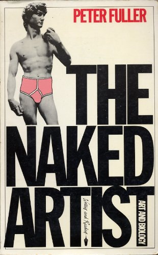 9780863160462: The Naked Artist: 'Art and Biology' and Other Essays