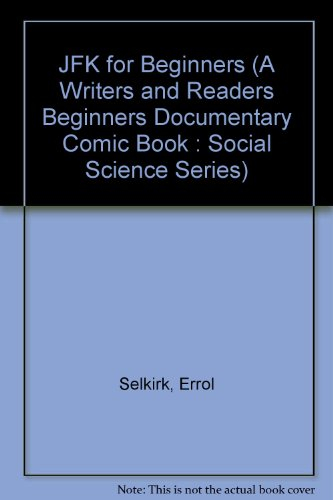 9780863161049: JFK for Beginners (A WRITERS AND READERS BEGINNERS DOCUMENTARY COMIC BOOK : SOCIAL SCIENCE SERIES)