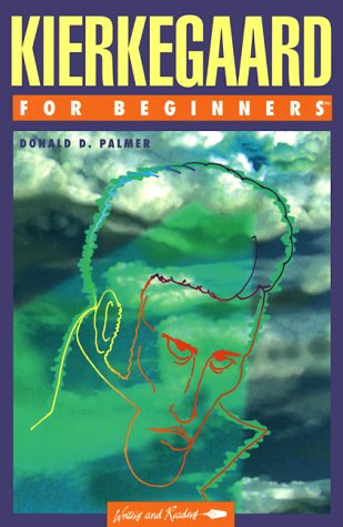 Kierkegaard for Beginners (Writers and Readers Documentary: Palmer, Donald D.