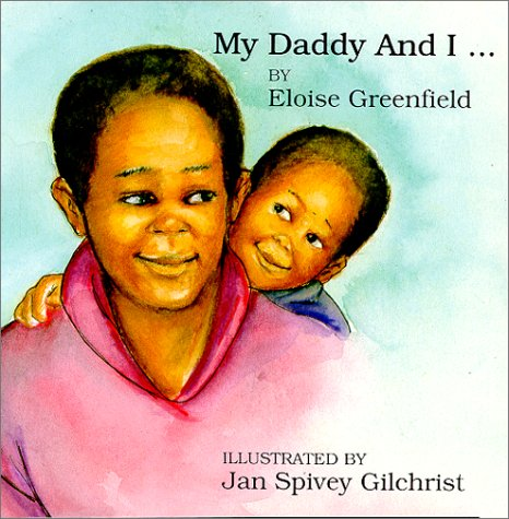 Daddy and I. (Black Butterfly Board Books): Greenfield, Eloise