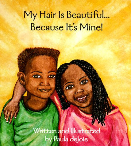 My Hair Is Beautiful: Because Its Mine (Black Butterfly Board Books): Paula Dejoie