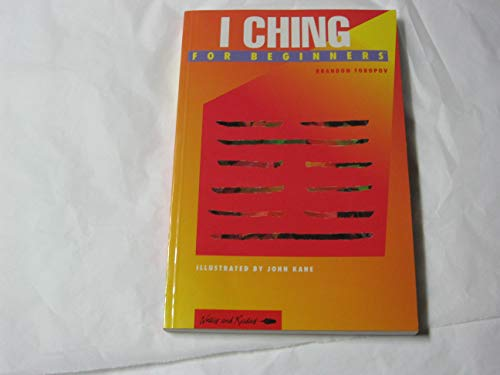I-Ching for Beginners (Writers and Readers Documentary Comic Book) (0863162304) by Toropov, Brandon