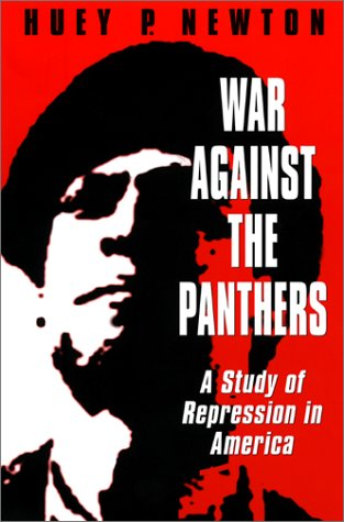 War Against the Panthers. A Study in Repression in America.