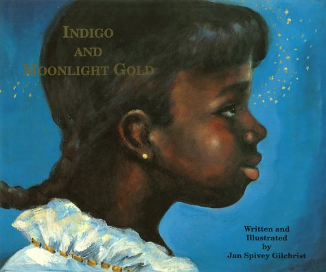 Indigo and Moonlight Gold: Jan Spivey Gilchrist