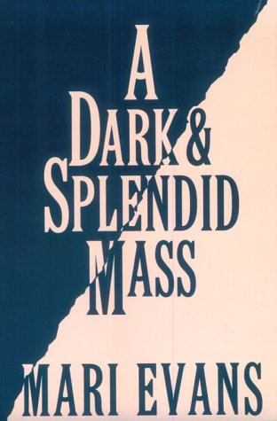 A Dark and Splendid Mass (9780863163128) by Mari Evans