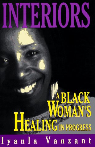 Interiors: A Black Woman's Healing...in Progress (9780863163210) by Iyanla Vanzant