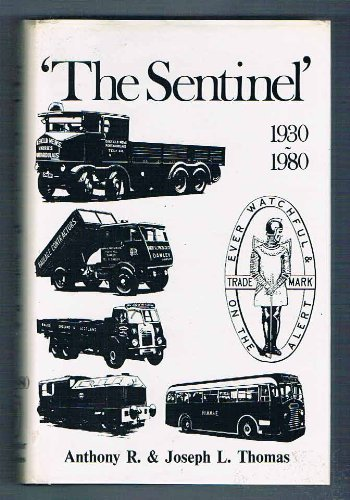 'The Sentinel': A History of Alley & MacLellan and the Sentinel Waggon Works, Volume Two (2): 193...