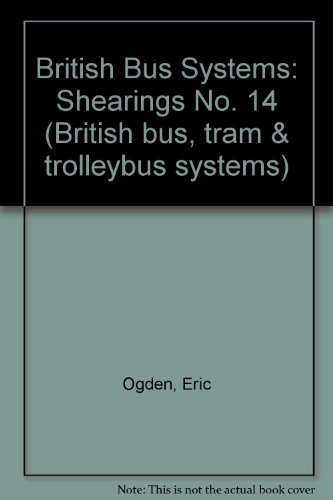 9780863171611: British Bus Systems: Shearings No. 14 (British bus, tram & trolleybus systems)