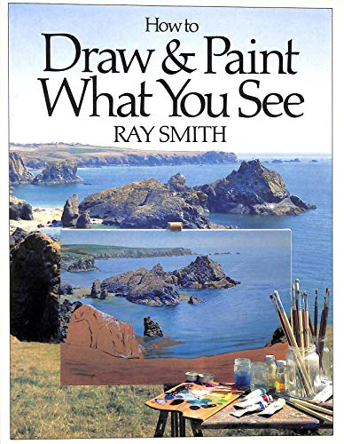 9780863180286: How to Draw and Paint What You See