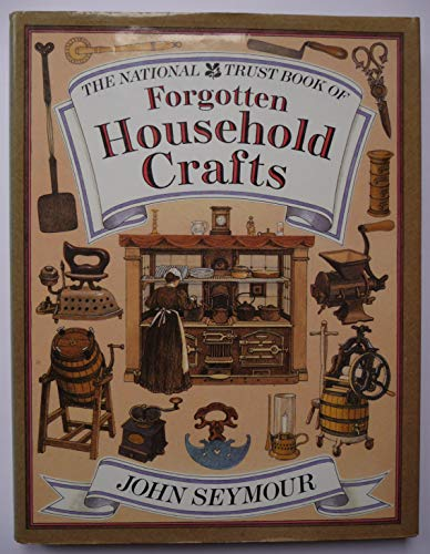 9780863181740: The National Trust Book of Forgotten Household Crafts