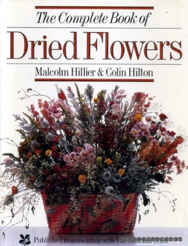 9780863181771: The Complete Book of Dried Flowers