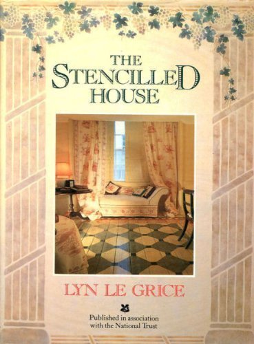 The Stencilled House: An Inspirational Guide to Transforming Your House (0863183220) by Lyn Le Grice