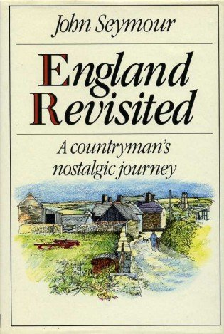 England Revisited a Countryman's Nostalgic Journey: SEYMOUR John and