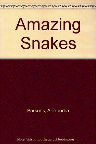 Amazing Snakes (Amazing worlds): Parsons, Alexandra