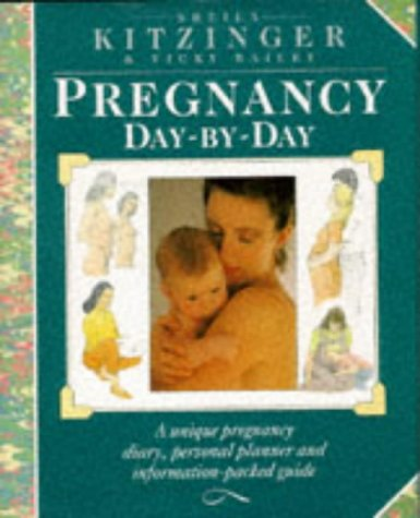 Pregnancy Day by Day: Bailey, Vicky, Kitzinger,