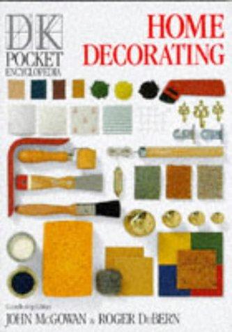 Home Decorating (Pocket Encyclopaedia): DuBern, Roger, McGowan, John