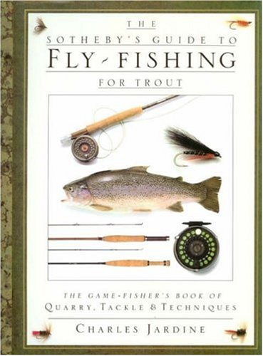 The Sotheby's Guide to Fly-Fishing for Trout (0863185908) by Charles Jardine