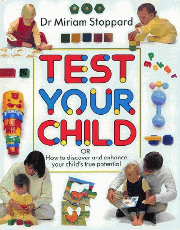 9780863186004: Test your child: How to discover and enhance your child's true potential