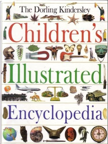 The Dorling Kindersley Children's Illustrated Encyclopedia