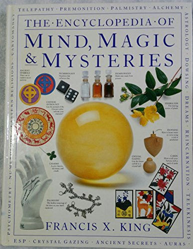 The Encyclopedia of Mind, Magic and Mysteries: King, Francis X.