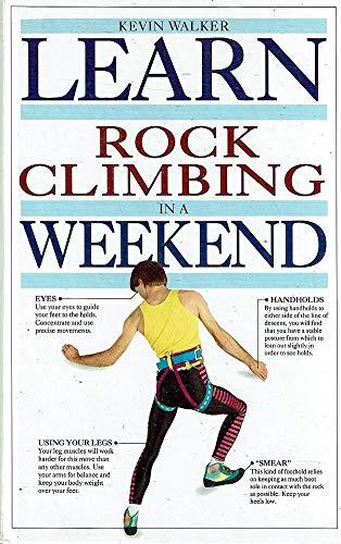 9780863186639: Learn Rock Climbing in a Weekend (Learn in a weekend)