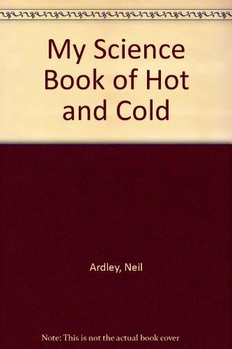 My Science Book of Hot and Cold (0863186866) by Neil Ardley
