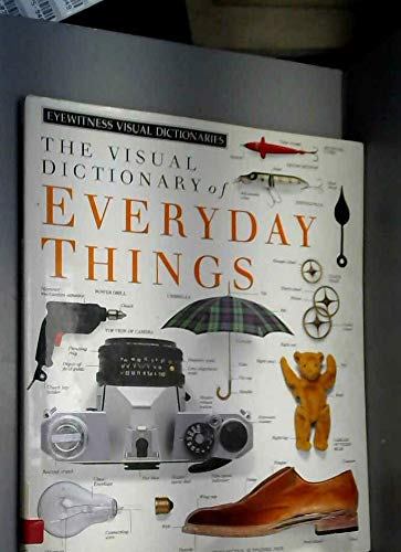 9780863186998: Eyewitness Visual Dictionary: 01 Everyday Things (Eyewitness Visual Dictionaries)