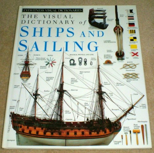 9780863187025: Visual Dictionary of Ships and Sailing (Eyewitness Visual Dictionaries)