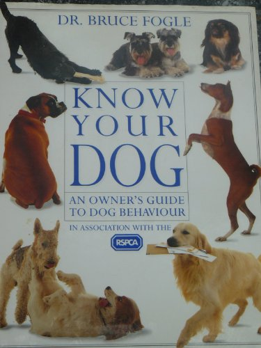 Know Your Dog (Know your pet) (0863188575) by Bruce Fogle