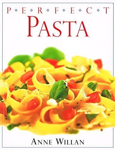 9780863188619: Perfect Pasta (Anne Willan's Look & Cook)