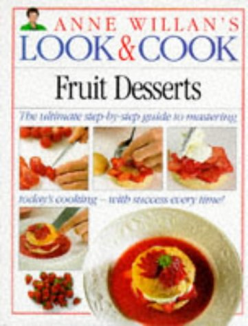 Fruit Desserts (Anne Willan's Look & Cook) (English and Spanish Edition) (0863189873) by Anne Willan