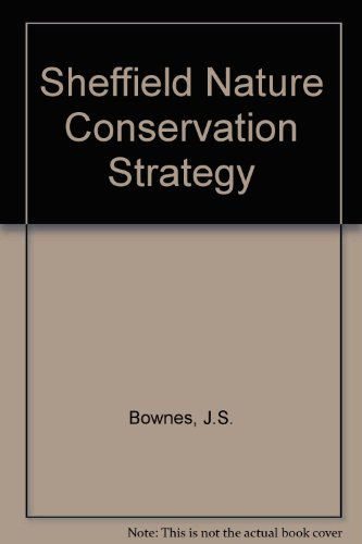 Sheffield Nature Conservation Strategy (9780863211416) by J.S. Bownes; etc.