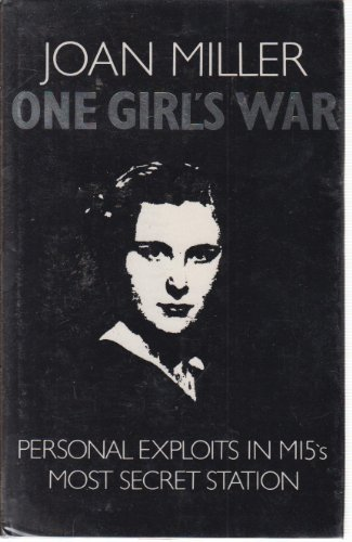 9780863220814: One Girl's War: Personal Exploits in MI5's Most Secret Station