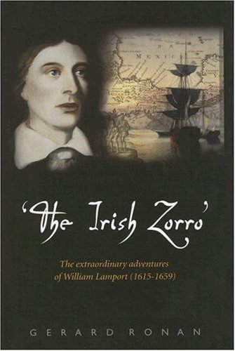 9780863223297: The Irish Zorro: The Extraordinary Adventures of William Lamport