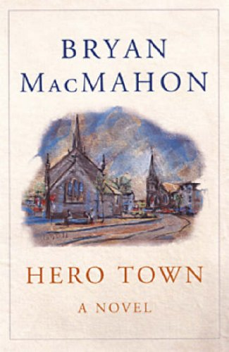 Hero Town (0863223427) by Bryan MacMahon