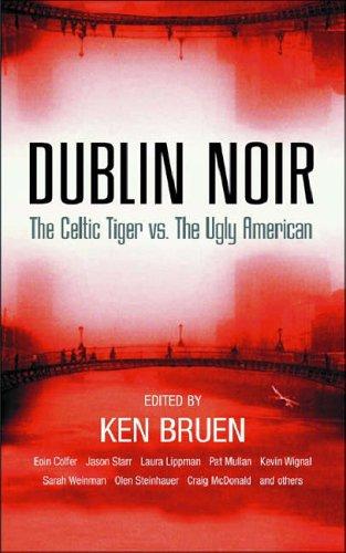 9780863223532: Dublin Noir: The Celtic Tiger vs. The Ugly American