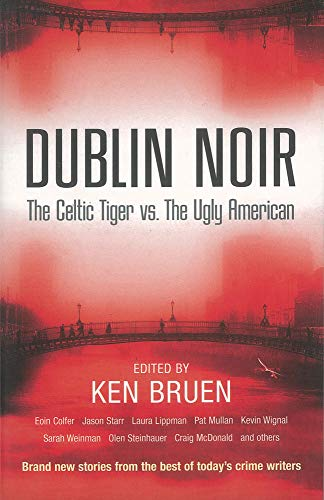9780863223532: Dublin Noir : The Celtic Tiger vs. the Ugly American