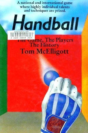 9780863270185: The Story of Handball: The Game, the Players, the History