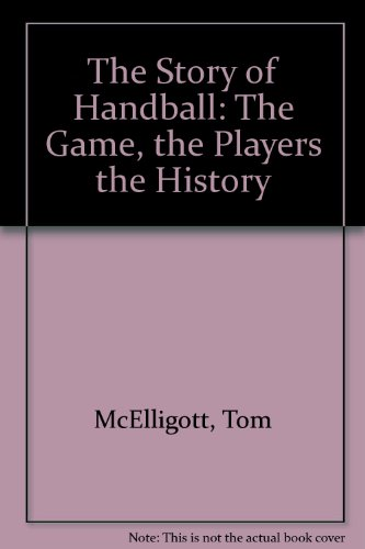 9780863270345: The Story of Handball: The Game, the Players the History