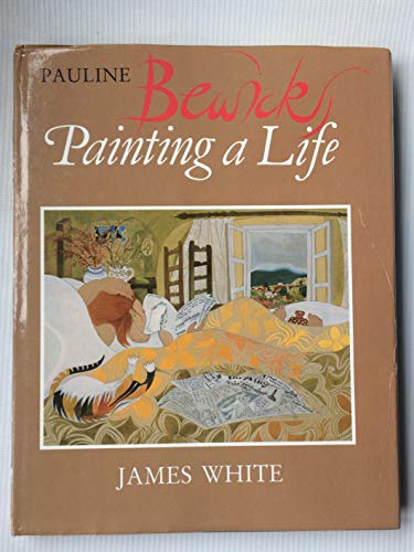 Pauline Bewick: Painting a Life: White, James, And Bewick, Pauline